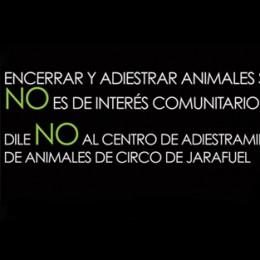 Di NO al centro de adiestramiento de animales de circo en Jarafuel (Valencia)